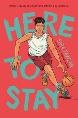Here to Stay by Sara Farizan