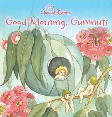 Good Morning, Gumnuts by May Gibbs