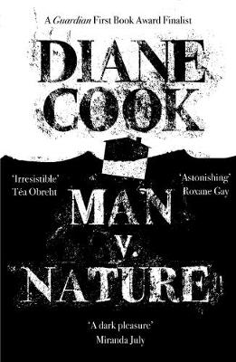 Man V. Nature: From the Booker-shortlisted author of The New Wilderness book