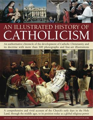 Illustrated History of Catholicism by Mary Frances Budzik