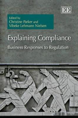 Explaining Compliance by Christine Parker