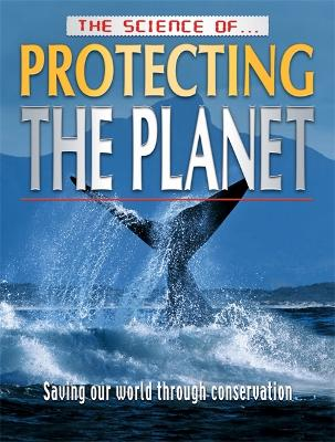 The Science of Protecting the Planet by Jeremy Smith