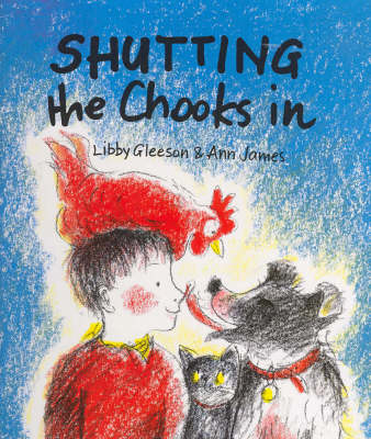 Shutting the Chooks in by Libby Gleeson