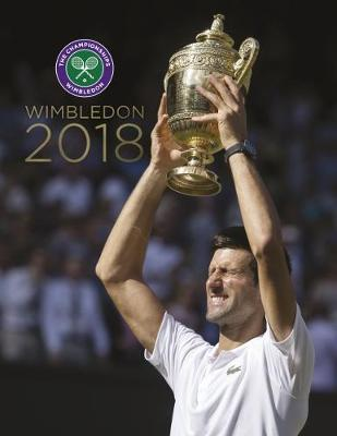 Wimbledon 2018: The Official Story of the Championships by Paul Newman