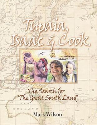 Tupaia, Isaac and Cook: The Search for the 'Great South Land' book