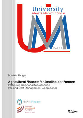 Agricultural Finance for Smallholder Farmers - Rethinking Traditional Microfinance Risk and Cost Management Approaches book