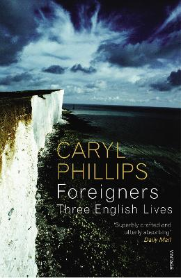 Foreigners: Three English Lives book