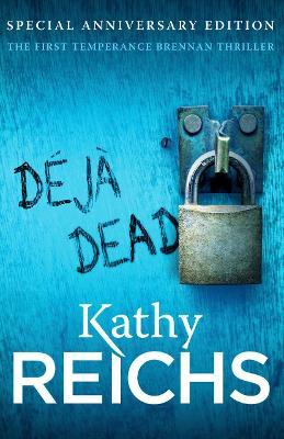 Deja Dead by Kathy Reichs