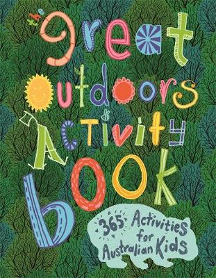 The Great Outdoors Activity Book: 365 Activities for Australian Kids by DK Australia