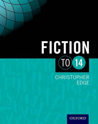 Fiction To 14 Student Book by Christopher Edge