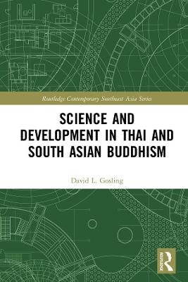 Science and Development in Thai and South Asian Buddhism by David L Gosling