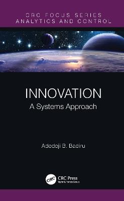 Innovation: A Systems Approach by Adedeji B. Badiru