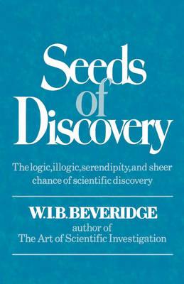 Seeds of Discovery by W I B Beveridge