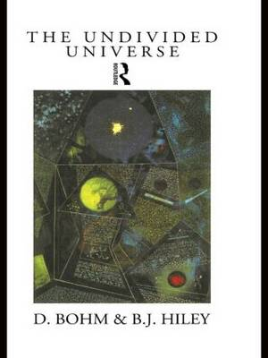 The Undivided Universe by David Bohm