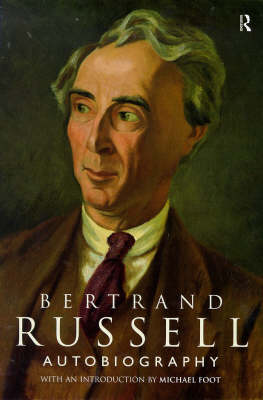 Autobiography of Bertrand Russell by Bertrand Russell
