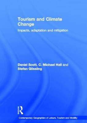 Tourism and Climate Change by C. Michael Hall