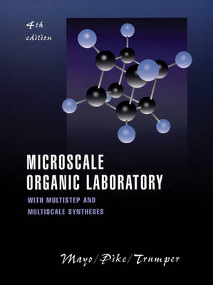Microscale Organic Laboratory: WITH Multistep and Multiscale Syntheses by Dana W. Mayo