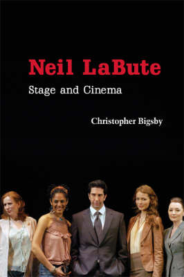 Neil LaBute by Christopher Bigsby