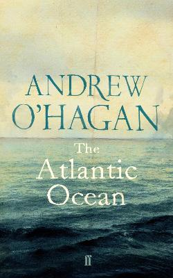 The Atlantic Ocean by Andrew O'Hagan