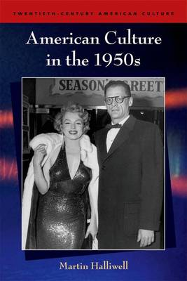 American Culture in the 1950s by Martin Halliwell