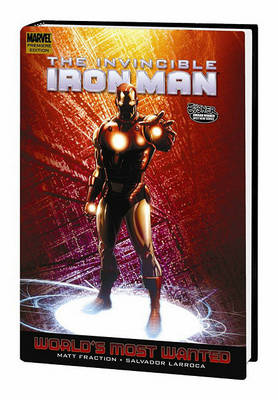 Invincible Iron Man Invincible Iron Man Vol.3: World's Most Wanted - Book 2 World's Most Wanted Vol. 3 book 2 by Salvador Larroca