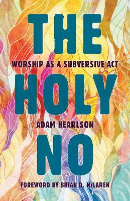 The Holy No by Adam Hearlson
