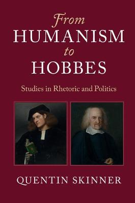 From Humanism to Hobbes by Quentin Skinner
