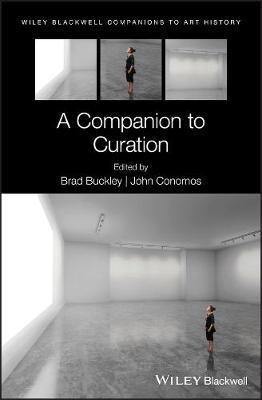 A Companion to Curation by Brad Buckley