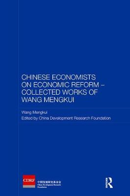 Chinese Economists on Economic Reform - Collected Works of Wang Mengkui by Wang Mengkui