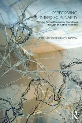 Performing Interdisciplinarity by Experience Bryon