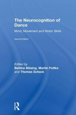 The Neurocognition of Dance by Bettina Blasing