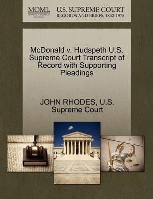 McDonald V. Hudspeth U.S. Supreme Court Transcript of Record with Supporting Pleadings by John Rhodes