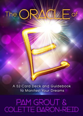 The Oracle of E: An Oracle Card Deck to Manifest Your Dreams by Pam Grout