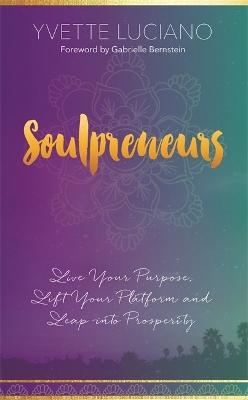 Soulpreneurs by Yvette Luciano