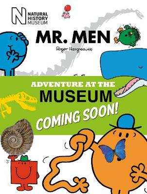 Mr Men at the Natural History Museum by Adam Hargreaves