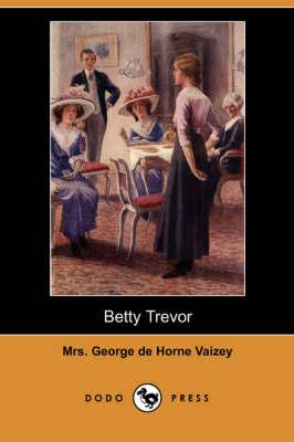 Betty Trevor by Mrs George De Horne Vaizey