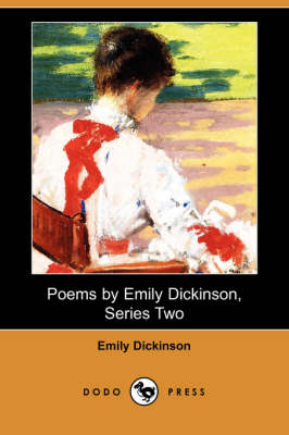 Poems by Emily Dickinson, Series Two (Dodo Press) by Emily Dickinson