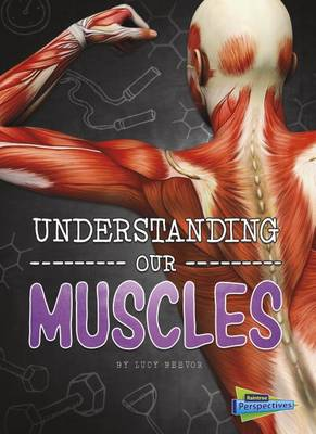 Understanding Our Muscles by Lucy Beevor