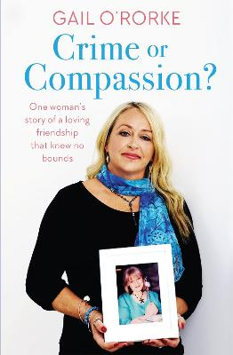 Crime or Compassion? by Gail O'Rorke