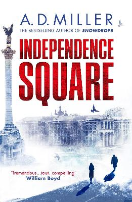 Independence Square by A. D. Miller