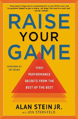 Raise Your Game: High-Performance Secrets from the Best of the Best book