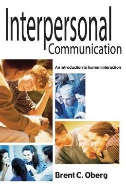 Interpersonal Communication by Brent C. Oberg