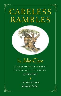 Careless Rambles by John Clare by Tom Pohrt