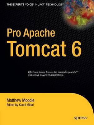 Pro Apache Tomcat 6 by Kunal Mittal