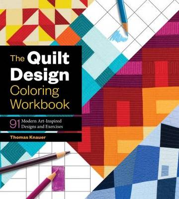 The Quilt Design Coloring Workbook by Thomas Knauer