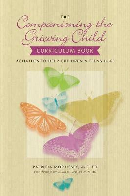 Companioning the Grieving Child Curriculum Book by Patricia Morrissey