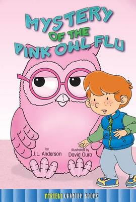 Mystery of the Pink Owl Flu by Jessica Anderson