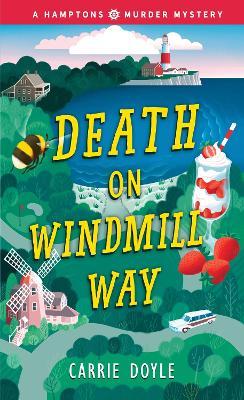 Death on Windmill Way: A Hamptons Murder Mystery book
