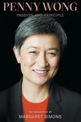Penny Wong: Passion and Principle by Margaret Simons