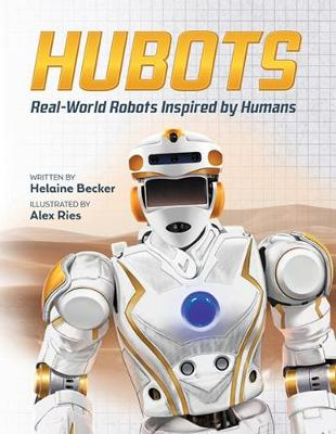 Hubots: Real-World Robots Inspired by Humans by Alex Ries